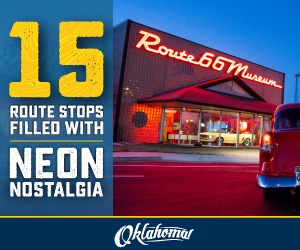Phase-6-Spring-Articles-(SF)300-x-250Oklahomas-Top-Attractions-Along-Route-66---History-&-Heritage