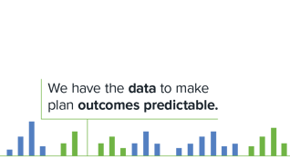We have the data to make plan outcomes predictable.""